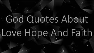God Quotes About Love Hope And Faith - Online Quotes