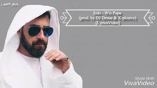 Sido   Wie Papa (prod. By DJ Desue & X Plosive) [LyricsVideo]