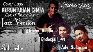 Keruntuhan Cinta Cover Jazz By.Richy Adella, Endoxjail, Ady Sukarjan