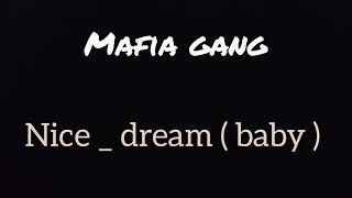 Mafia Gang Nice Dream ( Baby) DANDI_NILA