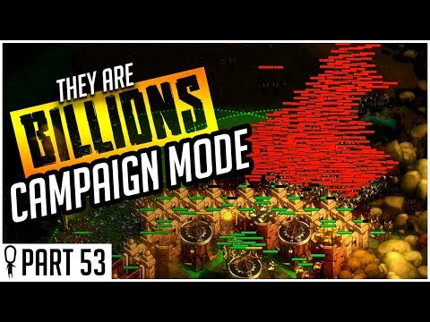 They Don't Like The Noise - Part 53 - They Are Billions CAMPAIGN MODE Lets Play Gameplay