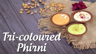 Tri-Coloured Phirni Recipe By Varun Inamdar And Kanak Kathuria
