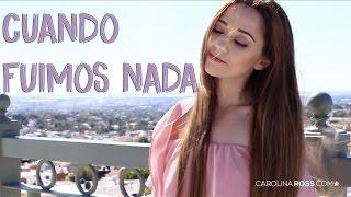 Cuando Fuimos Nada   Joss Favela (Carolina Ross Cover)