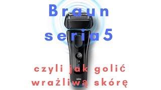 Jak golić wrażliwą skórę, czyli test golarki Braun Series 5.