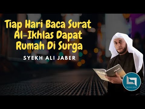 Tiap Hari Baca Surah Al-Ikhlas Dapat Rumah Di Surga - Syekh Ali Jaber