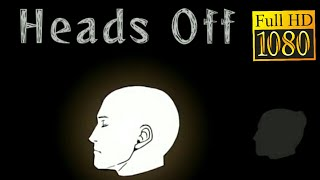 Heads Off Game Review 1080P Official Ponos