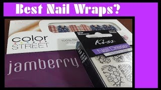 Which Nail Wraps/Stickers Are The BEST?  Jamberry?  Color Street?