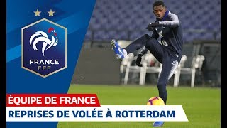 Série de reprises de volée à Rotterdam, Equipe de France I FFF 2018