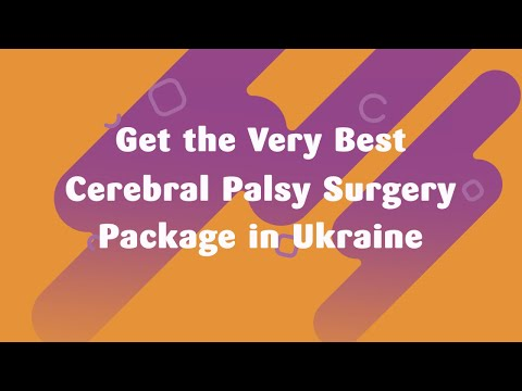 Get-the-Very-Best-Cerebral-Palsy-Surgery-Package-in-Ukraine
