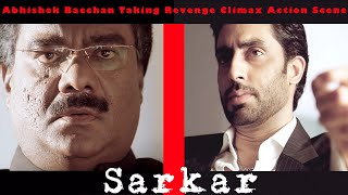 Abhishek Bacchan Taking Revenge Climax Action Scene   Sarkar Movie