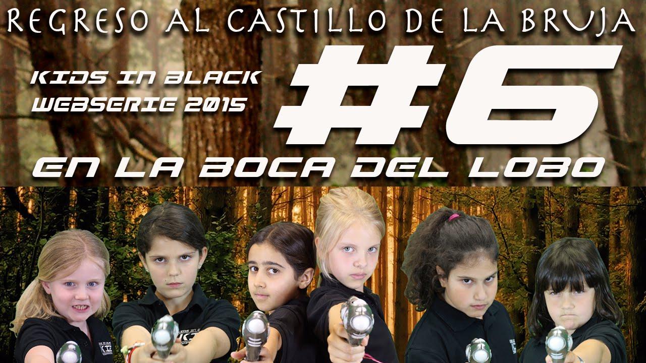 EN LA BOCA DEL LOBO - Capítulo 6 - Regreso al Castillo de la Bruja - Kids In Black Web Serie