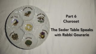 The Seder Table Speaks Part 6