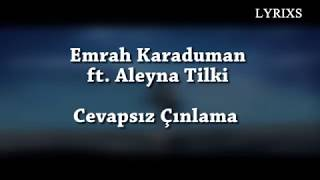 Emrah Karaduman - Cevapsız Çınlama Ft. Aleyna Tilki (Lyrics Video)(English - Turkish)