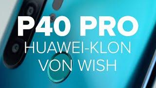 Dreiste Abzocke mit P40 Pro! Der miese Huawei-Klon von Wish im Test   deutsch