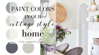 The PAINT Colors In Our Cottage Style Home