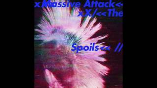 Massive Attack   The Spoils (feat. Hope Sandoval)