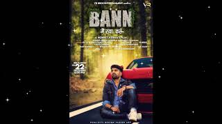 Bann-Me-Raya-Karun--Vinu-Gaur--Sudeep-Singh--Monika-Chauhan--New-Haryanvi-Musical-Poster-2018 Video,Mp3 Free Download
