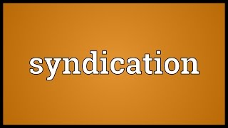 Syndication Meaning