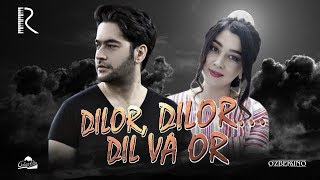 Dilor, Dilor... dil va or (o'zbek film) | Дилор, Дилор... дил ва ор (узбекфильм) 2014