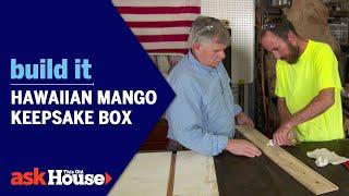 Hawaiian Mango Keepsake Box   Build It   Ask This Old House