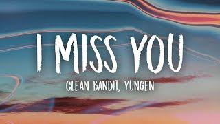 Clean Bandit - I Miss You (Lyrics) (Yungen Remix) feat. Julia Michaels