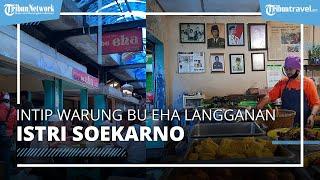 Sempat Jadi Langganan Istri Soekarno, Inilah Warung Nasi Bu Eha yang Legendaris di Bandung