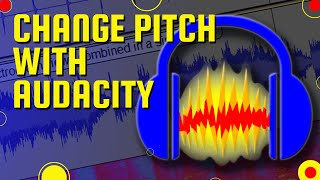 6: Change Pitch with Audacity