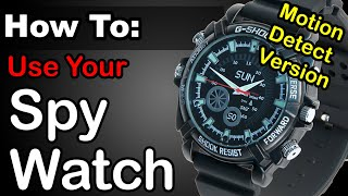 How To: Use MOTION DETECTION on Your Spy Watch
