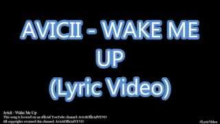 AVICII - WAKE ME UP (LYRICS HD) (OFFICIAL)