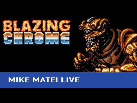 Blazing Chrome (PC) - Mike Matei Live