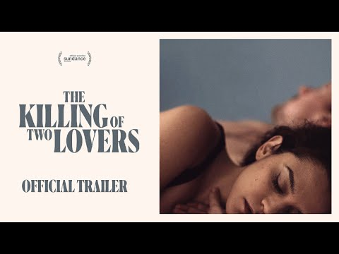 The Killing of Two Lovers (Trailer)