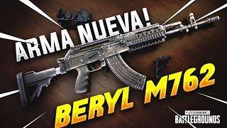 ¡JUGANDO CON EL *NUEVO ARMA* BERYL M762, ESTÁ ROTÍSIMA! PLAYERUNKNOWN