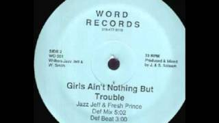 DJ Jazzy Jeff and The Fresh Prince - Girls Ain't Nothing But Trouble (Def Mix) (1986)