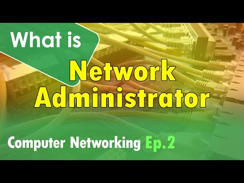 What is a Network Administrator? Computer Networking Course - Ep ...
