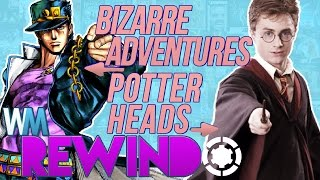 Wins, Fails & WTFs: JoJo's Bizarre Mojo & Harry Hearts Hermione – Rewindo Ep. 4