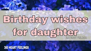 Birthday Wishes For Daughter | Daughters Birthday Greetings Video | Best Bdy Wishes For Daughter