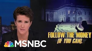 Every Trump Financial Thread Pulled Results In Scandal | Rachel Maddow | MSNBC