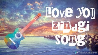 Love You Zindagi ( Dear Zindagi) || Song Jasleen Royal, Amit Trivedi  || By Toon Artists !