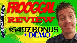 FROOGGAL Review, Demo, $5497 Bonus