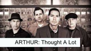 ARTHUR: Thought A Lot( Watch The Years Crawl By)