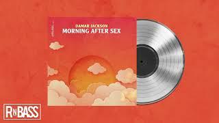 Damar Jackson   Morning After Sex (RnBass)