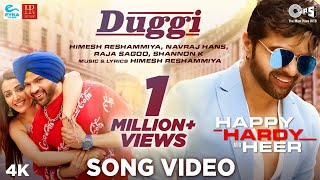 Duggi Official Song - Happy Hardy And Heer | Himesh Reshammiya, Shannon K, Navraj Hans, Raja Sagoo