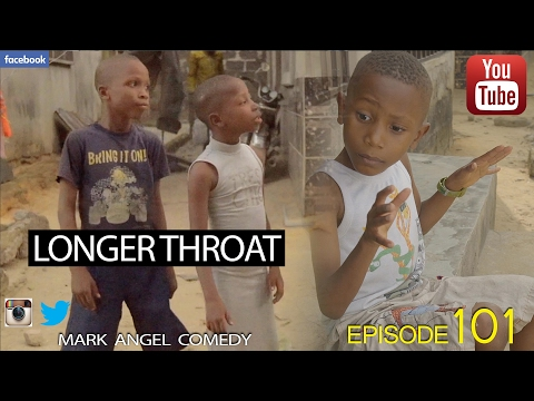 Mark Angel Comedy - Longer Throat