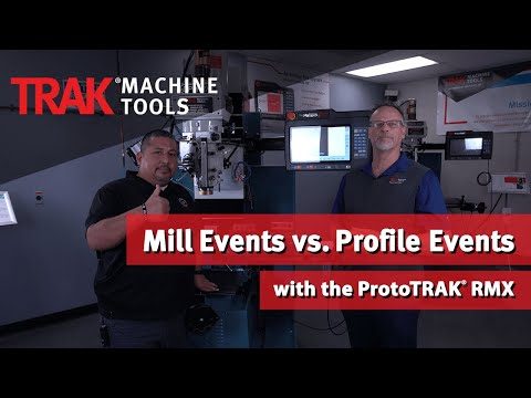 Mill Events vs. Profile Events with the ProtoTRAK RMX
