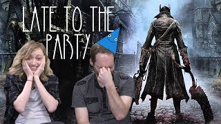 Let's Play Bloodborne - Late to the Party