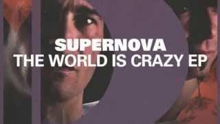 Supernova - The World Is Crazy (Original)