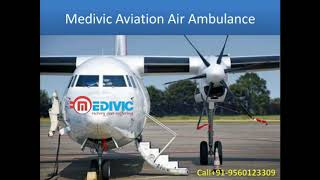 Avail World Class Medivic Air Ambulance Services in Delhi