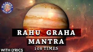 Rahu Shanti Graha Mantra 108 Times With Lyrics | Navgraha Mantra