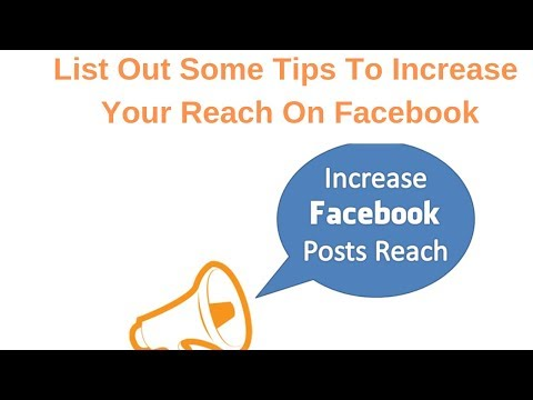 List Out Some Tips To Increase Your Reach On Facebook