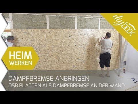 Dampfbremse anbringen: OSB Platten als Dampfbremse an der Wand